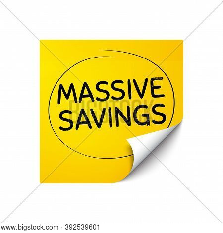 Massive Savings. Sticker Note With Offer Message. Special Offer Price Sign. Advertising Discounts Sy