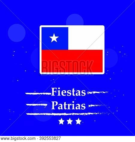 Illustration Of Chile Flag On Blue Background With Fiestas Patrias Text On The Occasion Of Chile Nat