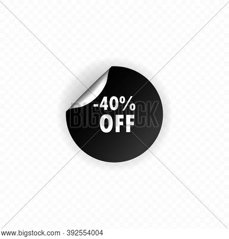 Sticker On White Background, Up To 40 Percent Off. 40 Percent Off Label. Black Circle Label, Sticker