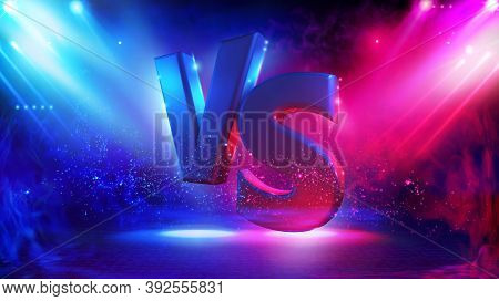 Illuminated Stage With Versus Logo, Vs Letters For Sports And Fight Competition. Battle Vs Match, Ga