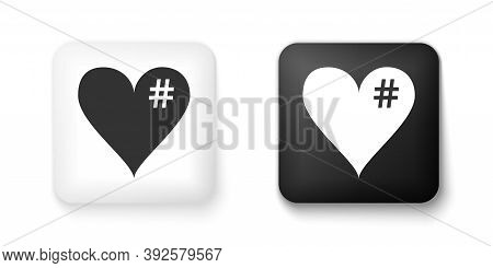 Black And White The Hash Love Icon. Hashtag Heart Symbol Icon Isolated On White Background. Square B