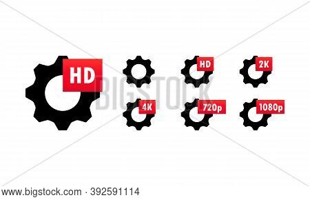 Video Quality Symbol Hd, Full Hd, 2k, 4k, 720p, 1080p Icon Set. Gears With Quality Sign. High Defini