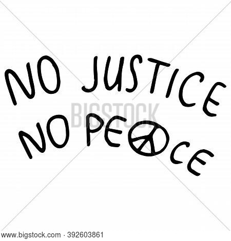 No Justice Text On White Isolated Backdrop. No Piece Slogan. Blm Emblem For Invitation Or Gift Card,