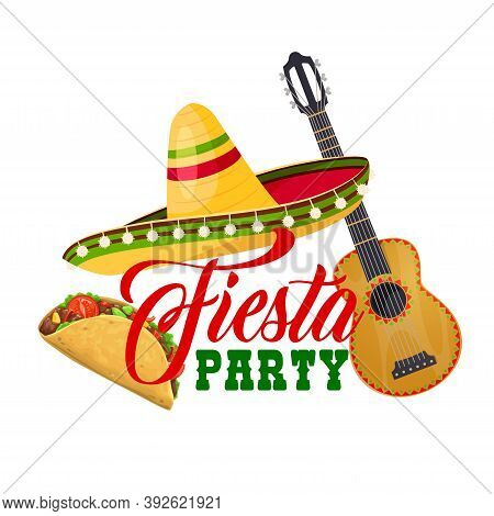 Fiesta Party Vector Icon With Traditional Mexican Symbols Sombrero Hat, Guitar And Tacos. Cartoon Is