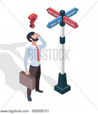 Businessmen Choosing Destination. Direction Arrows Pathway Man Looking On Signboards Vector Isometri