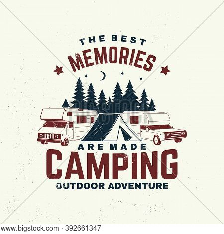The Best Memories Are Made Camping. Summer Camp. Vector Illustration. Concept For Shirt Or Logo, Pri