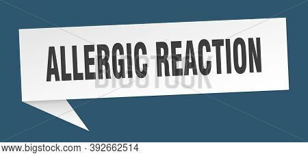 Allergic Reaction Banner. Allergic Reaction Speech Bubble. Allergic Reaction Sign