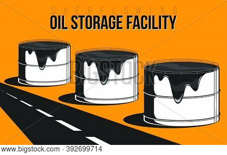 Overflowing Oil Storage Facility Composition With Road. Industrial Facilities Tanks For Storage Oil