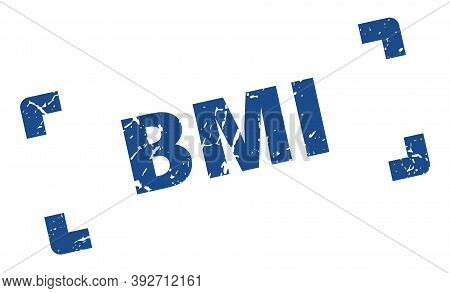 Bmi Stamp. Square Grunge Sign Isolated On White Background