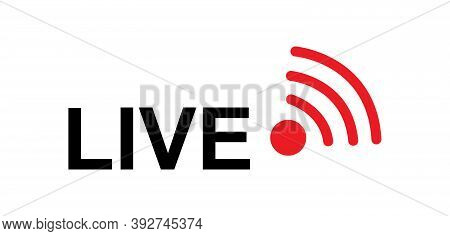 Live Streaming Icon. Modern Air Vector Button Design Isolated On White Background