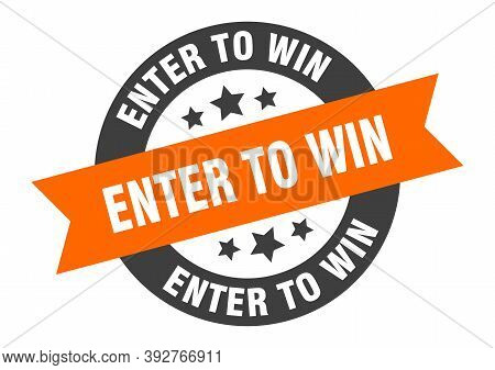Enter To Win Sign. Round Ribbon Sticker. Isolated Tag