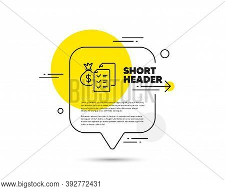 Accounting Wealth Line Icon. Speech Bubble Vector Concept. Audit Report Sign. Check Finance Symbol.