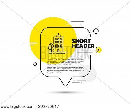 Skyscraper Buildings Line Icon. Speech Bubble Vector Concept. City Architecture With Tree Sign. Town