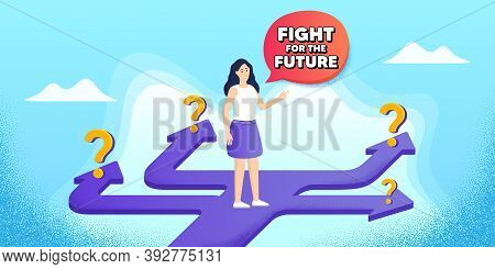 Fight For The Future Message. Future Path Choice. Search Career Strategy Path. Demonstration Protest
