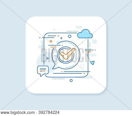 Check Mark Line Icon. Abstract Square Vector Button. Accepted Or Approve Sign. Tick Symbol. Confirme