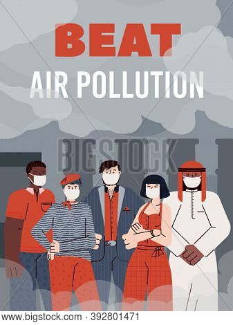 Beat Air Pollution, Environmental Contamination. People In Face Masks Protect Themselves From Indust