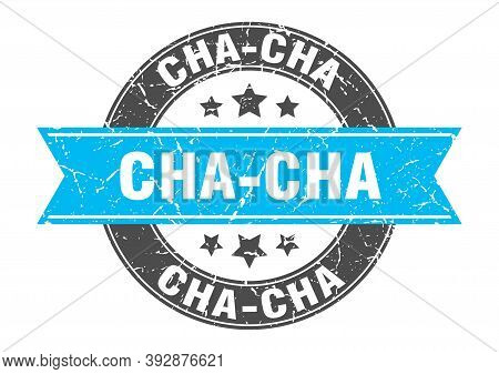 Cha-cha Round Stamp With Ribbon. Label Sign