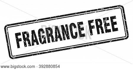 Fragrance Free Stamp. Square Grunge Sign On White Background
