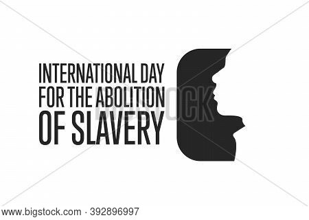 International Day For The Abolition Of Slavery. December 2. Holiday Concept. Template For Background