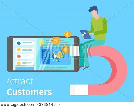 Attracting Online Customers. Big Magnet And Man Manager With Laptop. Customer Retention Strategy, Di