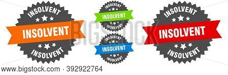 Insolvent Sign. Round Ribbon Label Set. Seal