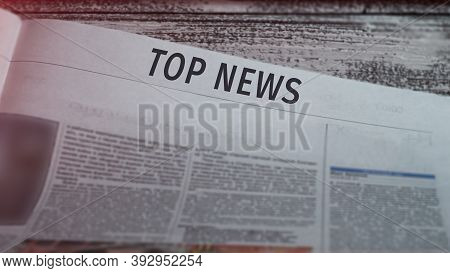 Top News, Headline Of A Printed Newspaper, Close-up