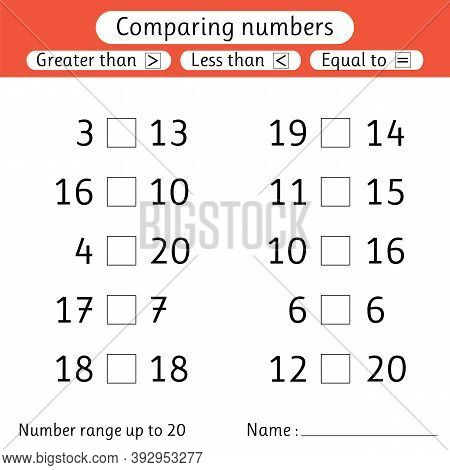 Comparing Numbers. Less Than, Greater Than, Equal To. Number Range Up To 20. Preschool, Elementary S