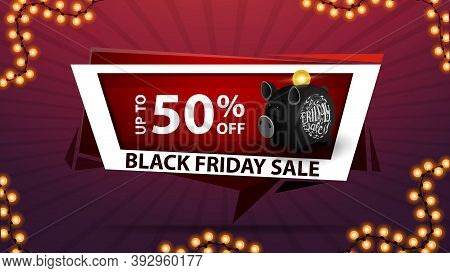 Black Friday Sale, Up To 50 Off, Discount Web Banner In The Form Of Poi With Piggy Bank