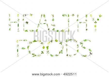 Herb leaf sprigs spelling the words healthy foods over white background. poster