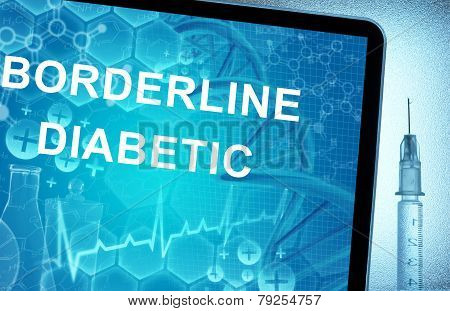 the words Borderline Diabetic on a tablet