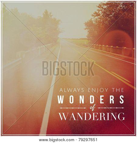 Inspirational Typographic Quote - Always enjoy the wonders of wandering