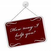 How May I Help You Sign A red and white sign with the words How May I Help You Sign isolated on a white background poster