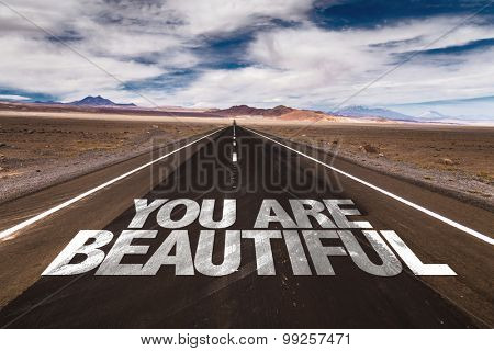 You Are Beautiful written on desert road