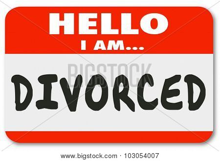Hello I Am Divorced words on a red nametag or sticker introducing you as someone whose marriage is over or ended in legal separation