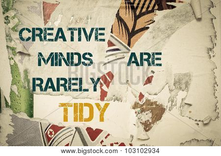 Inspirational Message - Creative Minds Are Rarely Tidy