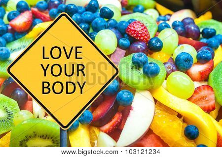 Yellow Roadsign With Message Love Your Body