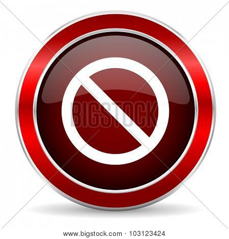 access denied red circle glossy web icon, round button with metallic border poster