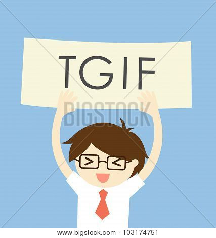 Business concept, Thank god it's Friday or TGIF with a man in feeling happy and relax.