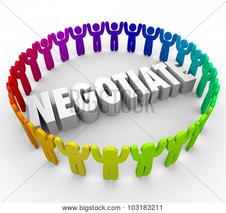 Negotiate word in 3d letters surrounded by a ring of people discussing an agreement or compromise