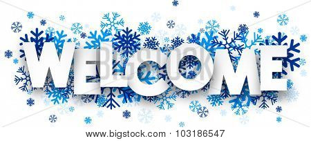 Welcome sign with snowflakes. Vector illustration.