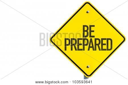Be Prepared sign isolated on white background