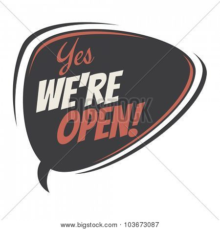yes we're open retro speech bubble