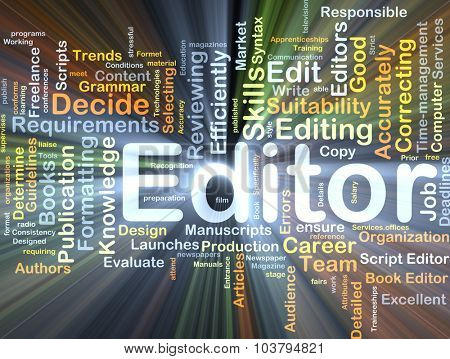 Background concept wordcloud illustration of editor glowing light