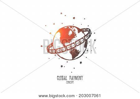 Global payment concept. Hand drawn cash banknotes around the world. Worldwide payment isolated vector illustration.