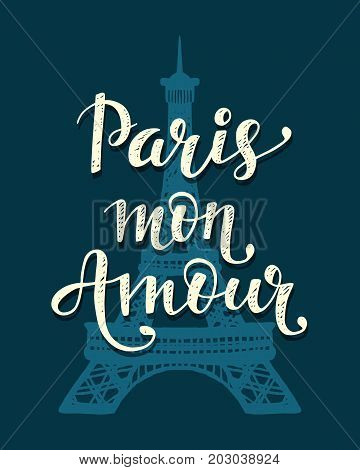 Paris Mon Amour. Romantic hand drawn trendy lettering and Eiffel Tower. Poster, brochure, banner design in vintage style