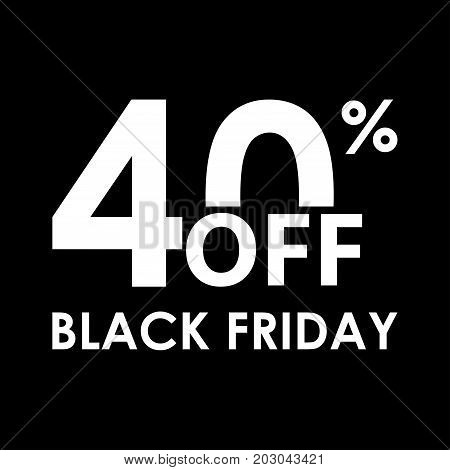 40% off. Black Friday design template. Sales discount price shopping and low price symbol. Vector illustration.