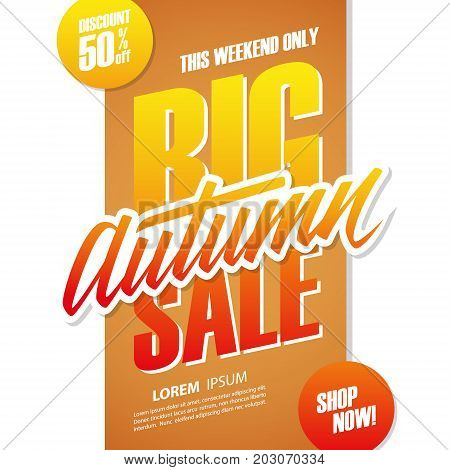 Big Autumn Sale. This weekend special offer banner with hand lettering for seasonal shopping. Discount up to 50% off. Shop now! Vector illustration.