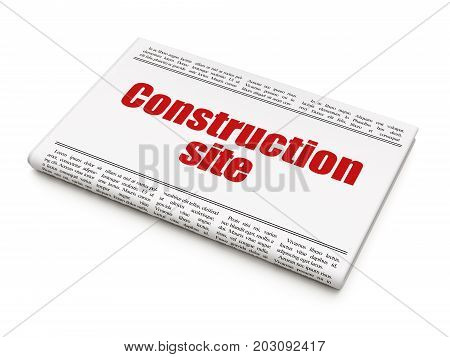 Building construction concept: newspaper headline Construction Site on White background, 3D rendering