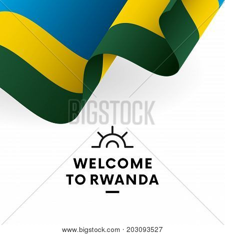 Welcome to Rwanda. Rwanda flag. Patriotic design. Vector illustration.