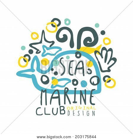 Sea marine club original logo design, summer travel and sport hand drawn colorful vector Illustration, badge for yacht club, sailing sports or marine travel